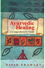 Ayurvedic Healing: A Comprehensive Guide Paperback