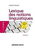 Lexique des notions linguistiques - 3e éd. (Cursus)