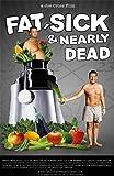 Fat, Sick & Nearly Dead [DVD]