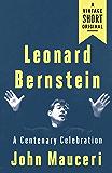 Leonard Bernstein: A Centenary Celebration (A Vintage Short)