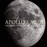 Apollo's Muse: The Moon in the Age of Photography