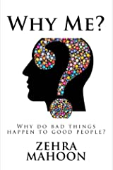 Why Me?: Why do bad things happen to good people? Kindle Edition