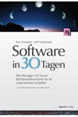 Software in 30 Tagen: Wie Manager mit Scrum Wettbewerbsvorteile für ihr Unternehmen schaffen (German Edition) eBook Kindle