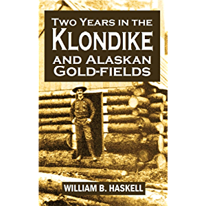 Two Years in the Klondike and Alaskan Gold-fields (1898)