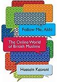 Follow Me, Akhi: The Online World of British Muslims