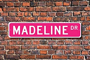 NOO Madeline Sign Lover Madeline Birthday Gift Child Gift Grandchild Gift Street Sign Art Wall Decor Aluminum Metal Sign Wall Decor Vintage Tin Signs 4x16 Inch