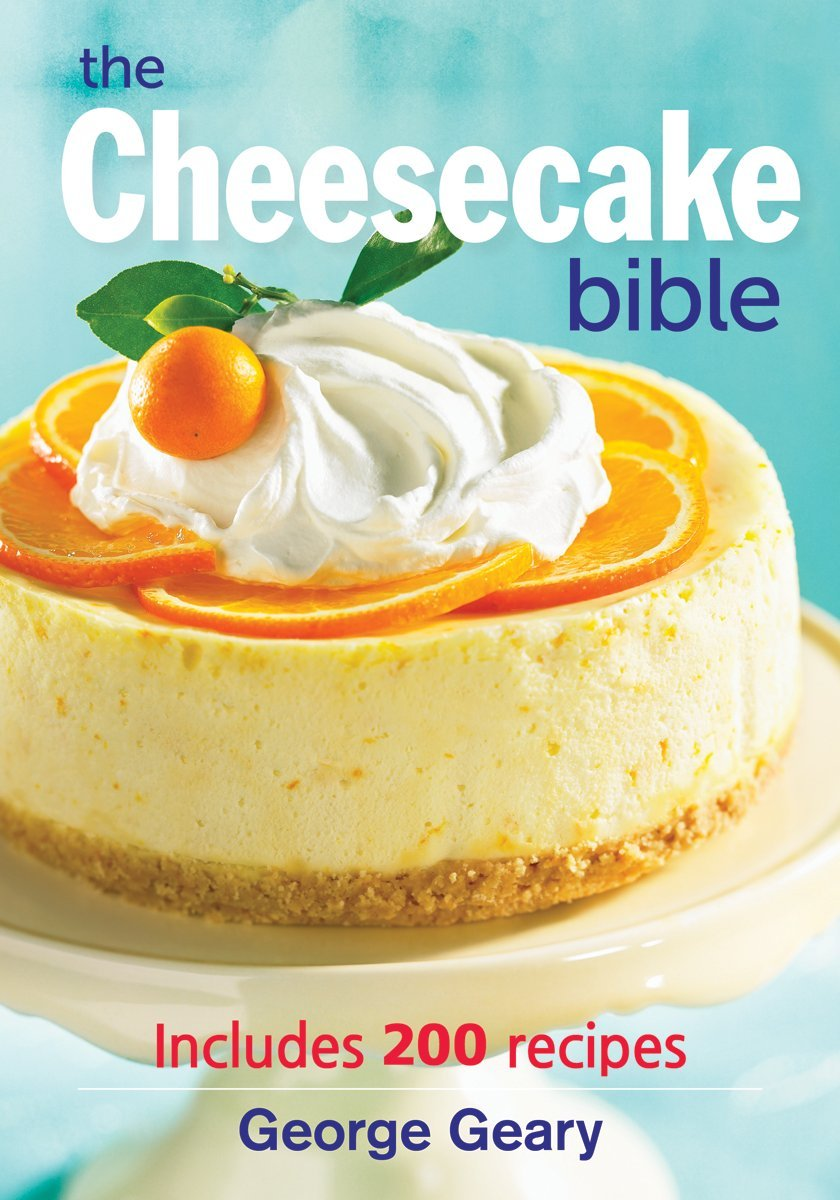 Download The Cheesecake Bible: Includes 200 Recipes PDF