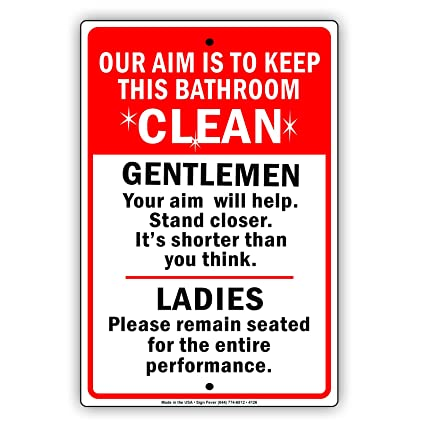 Our Aim Is To Keep This Bathroom Clean Aluminum Metal Sign 8 X12