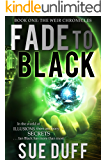 Fade to Black: Book One: The Weir Chronicles