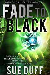 Fade to Black: Book One: The Weir Chronicles Kindle Edition