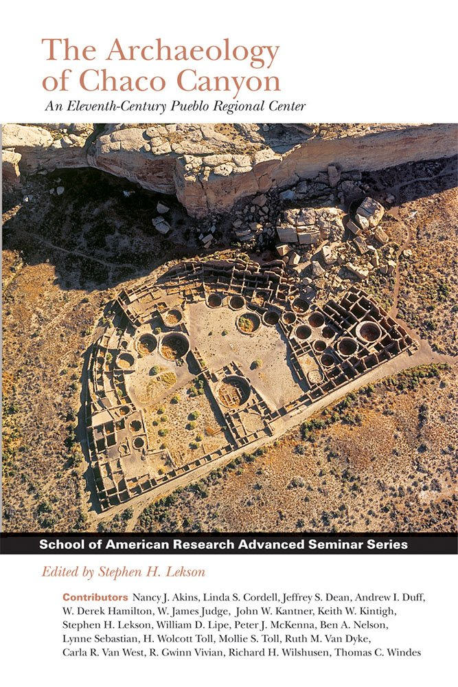 Download The Archaeology of Chaco Canyon: An Eleventh-Century Pueblo Regional Center (School for Advanced Research Advanced Seminar Series) PDF