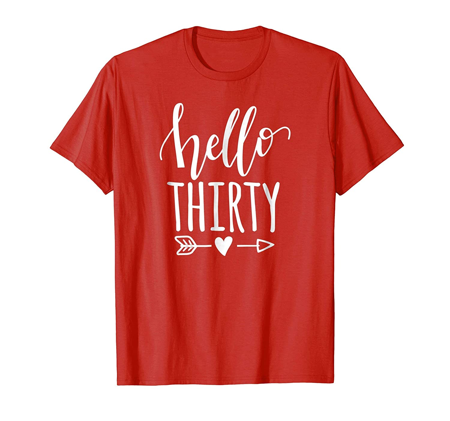Hello Thirty T Shirt Happy 30th Birthday Teechatpro
