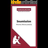 Soumission de Michel Houellebecq (Fiche de lecture): Résumé complet et analyse détaillée de l'oeuvre (French Edition)
