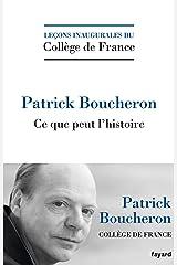 Ce que peut l'histoire (Collège de France) (French Edition) Kindle Edition