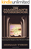 The Magician's Workbook: Practicing the Rituals of the Western Tradition