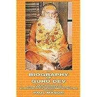 The Biography of Guru Dev: Life & Teachings
