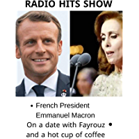 French President Emmanuel Macron On a date with Fayrouz and a hot cup of coffee: IF WE LET GO OF LEBANON, IT WILL BE…