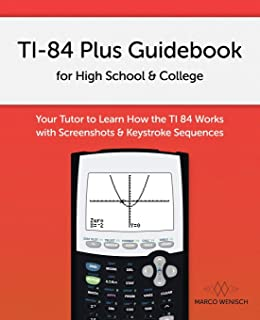 Using the TI-83 Plus//TI-84 Plus Full Coverage of the TI-84 Plus Silver Edition