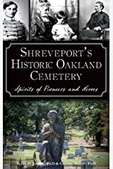Shreveport's Historic Oakland Cemetery: Spirits of Pioneers and Heroes Hardcover