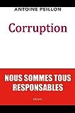 Corruption. Nous sommes tous responsables: Nous sommes tous responsables