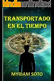 TRANSPORTADO EN EL TIEMPO