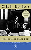 The Souls of Black Folk - Unabridged Classic - [Everyman'S Library] - (ANNOTATED)