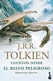 Cuentos desde el Reino Peligroso: Lustrado por Alan Lee (Biblioteca J. R. R. Tolkien)