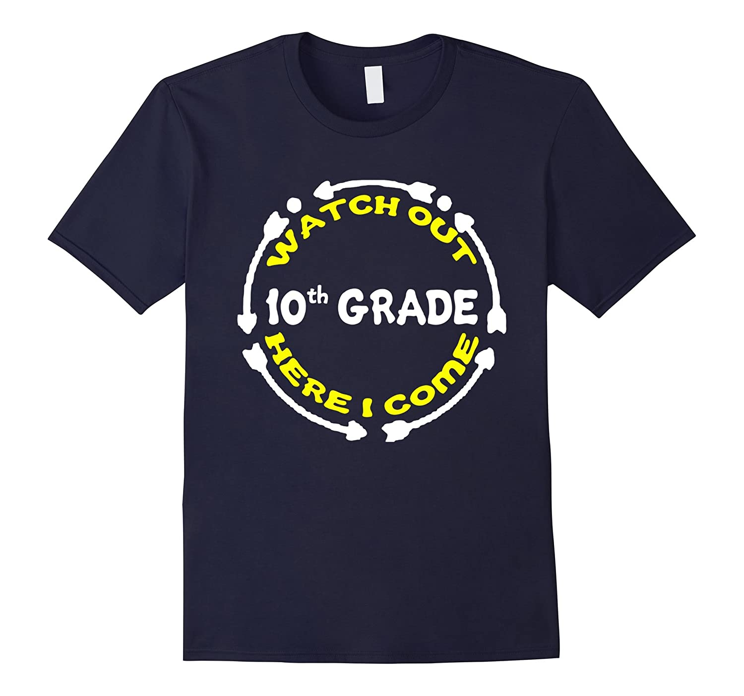 10th Grade Here I Come T-Shirt New School Year Gift-Art