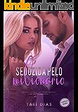 Seduzida pelo Milionário (+ CENA INÉDITA) (Portuguese Edition)