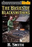 The Basics of Blacksmithing (English Edition)