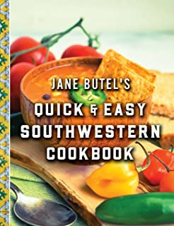 Jane Butels Quick and Easy Southwestern Cookbook: Revised Edition (Jane Butel Library)