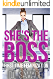 She's the Boss: First Time Feminization (English Edition)