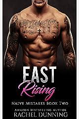 East Rising (Naïve Mistakes Book 2) Kindle Edition