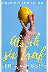 Als ich sie traf: Eine romantische Kurzgeschichte (Romantische Garten Geschichten) (German Edition) Kindle Edition
