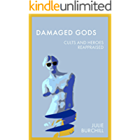 Damaged Gods: Cults and Heroes Reappraised