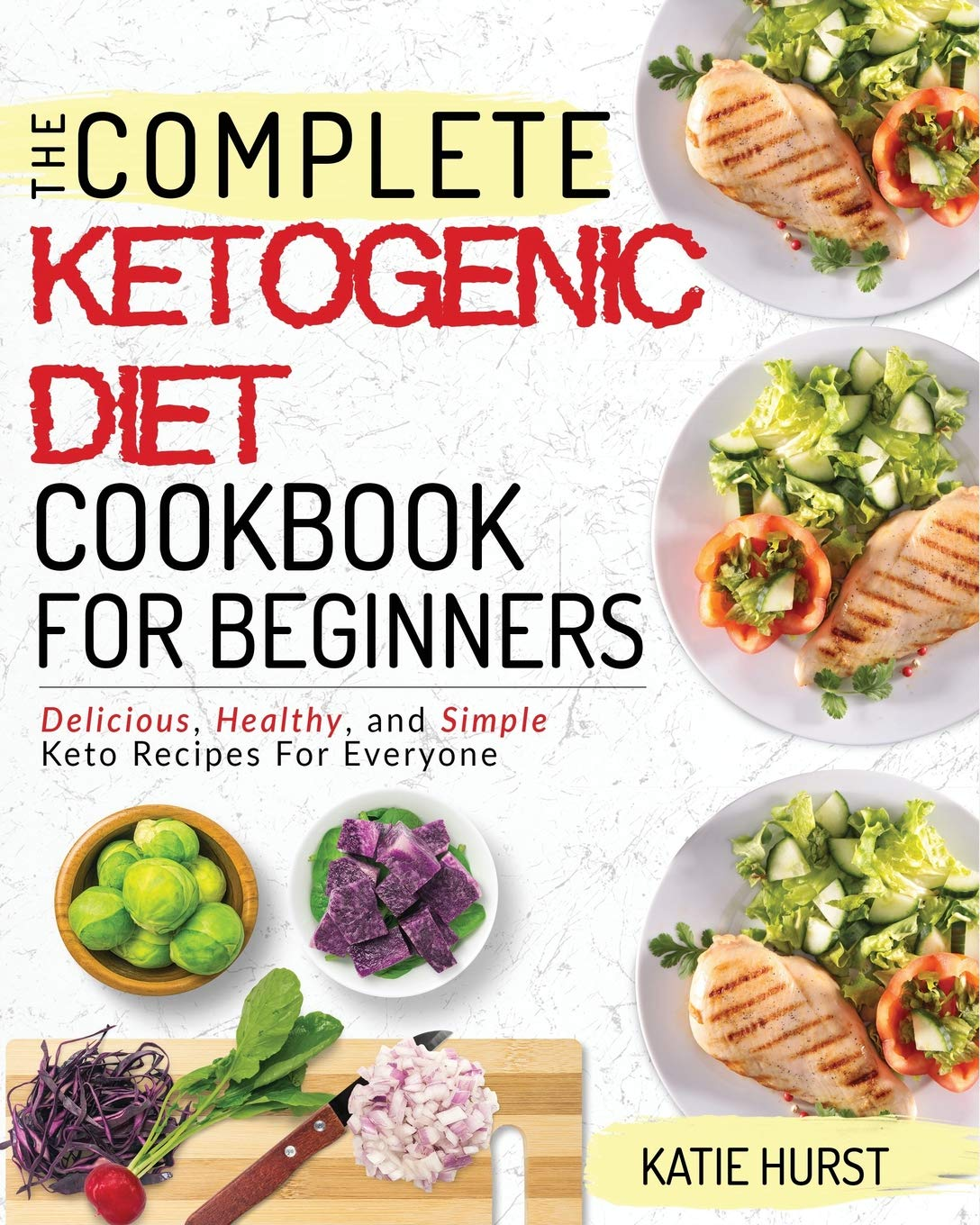 Ketogenic Diet For Beginners: The Complete Keto Diet Cookbook For ...