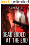Horror : Dead ended at the end ( (Horror, Thriller, Suspense, Mystery, Death, Murder, Suspicion, Horrible, Murderer, Psychopath, Serial Killer, Haunted, Crime)  Book 1)