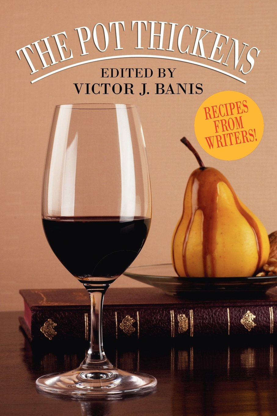 The Pot Thickens: Recipes From Writers: Victor J Banis: 9781434401731:  Amazon: Books