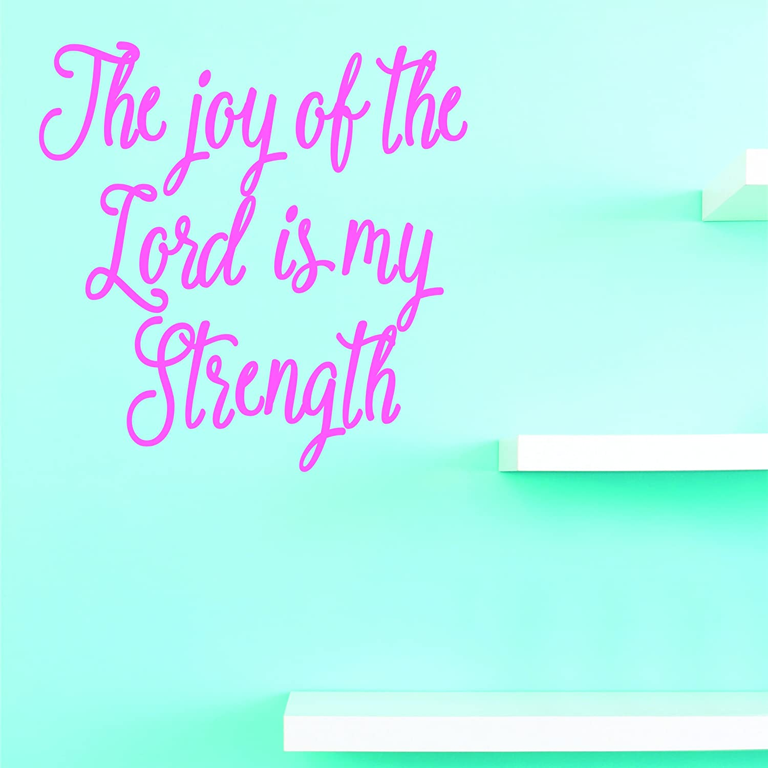 Design with Vinyl JER 2232 1 Hot New Decals The Joy of The Lord is My Strength Wall Art Size 12 Inches x 18 Inches Color Pink 12 x 18