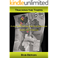 Tracking the Tigers: Flying Tiger, OSS and Free Thai Operations in World War II Thailand