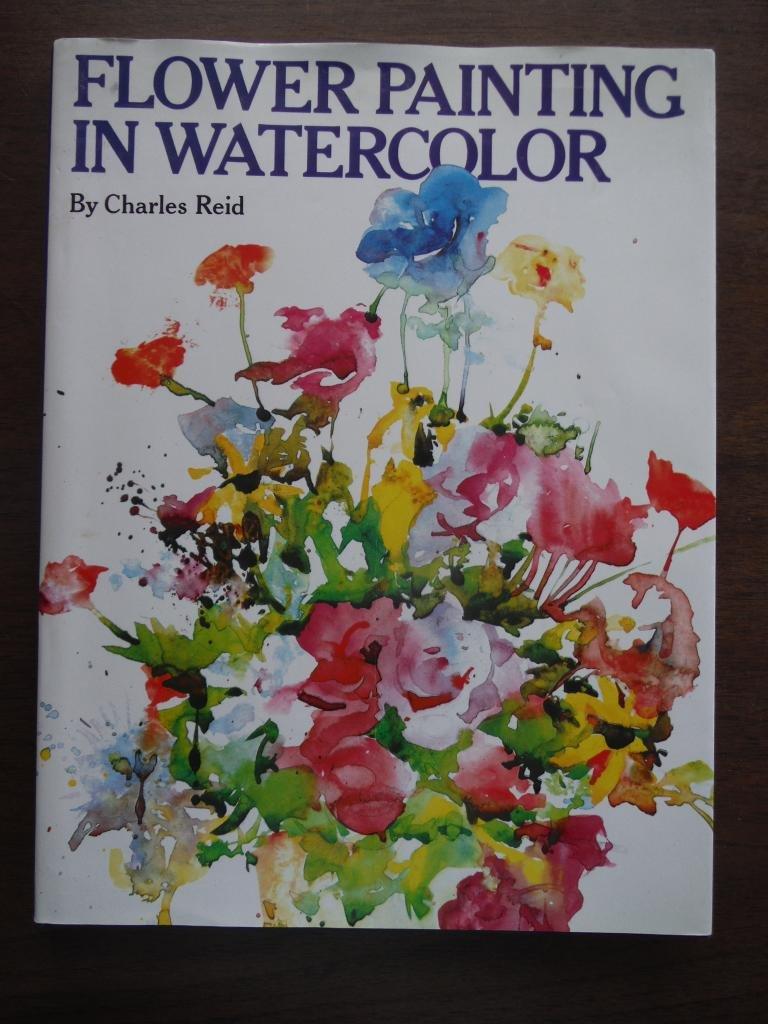 flower painting in watercolor charles reid 9780823018499 amazon
