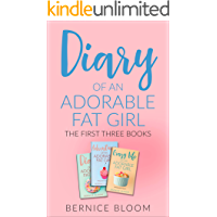 Diary of an Adorable Fat Girl: The first three books: Book Four