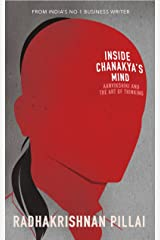 Inside Chanakya's Mind: Aanvikshiki and the Art of Thinking Paperback