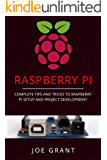 Raspberry Pi: Complete Tips and Tricks to Raspberry Pi Setup and Project Development