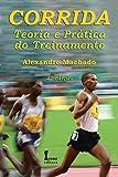 Corrida. Teoria e Prática do Treinamento