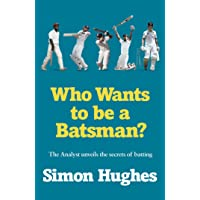Who Wants to be a Batsman