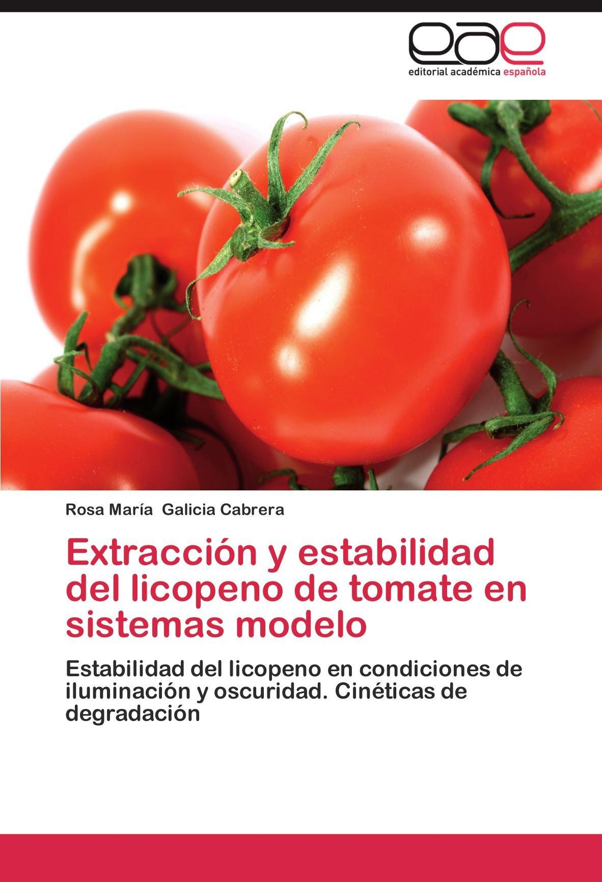 Extraccion y Estabilidad del Licopeno de Tomate En Sistemas ...