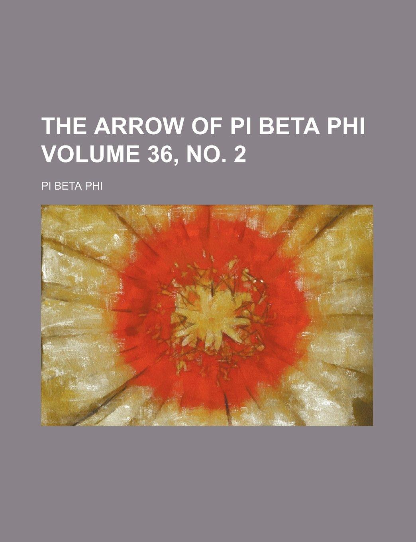 The Arrow of Pi Beta Phi Volume 36, no. 2 ebook
