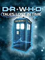 Doctor Who - Tales Lost in Time