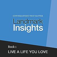 Landmark Insights. Book 1.: Live a Life You Love (English Edition)
